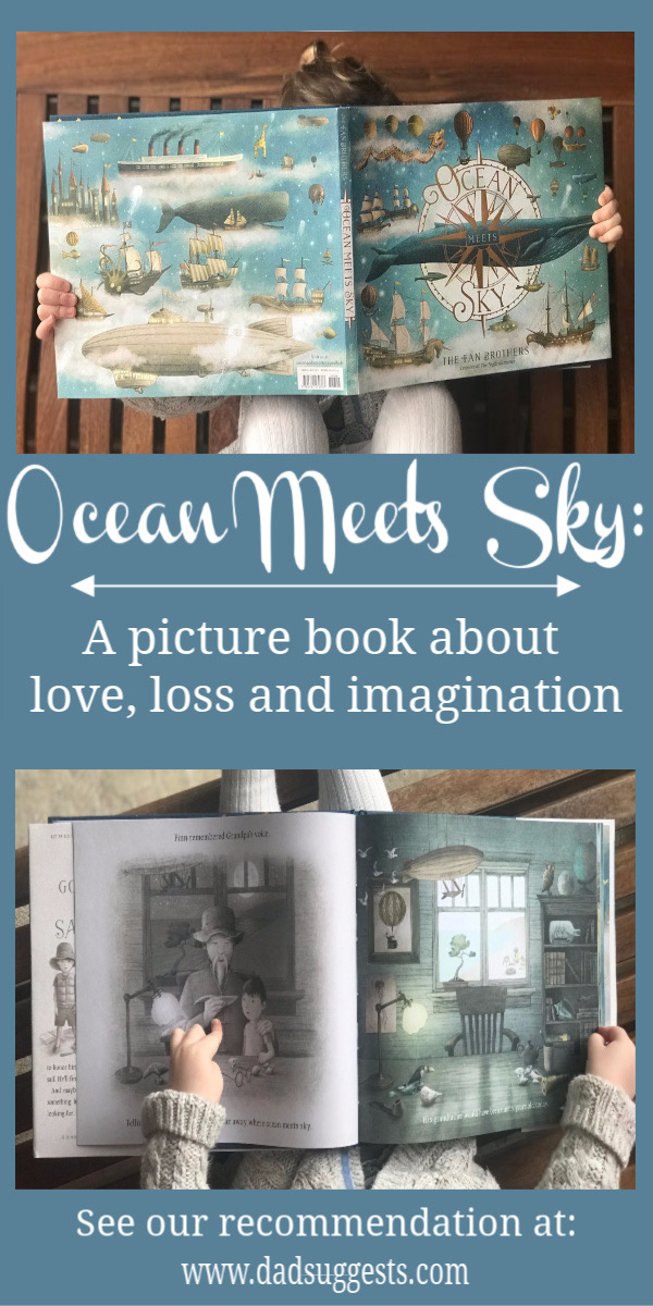 Ocean Meets Sky by the Fan Brothers is a picture book full of love, loss, and the child's imagination. It's a beautiful book to share with your family, and it was our favorite picture book of 2018. It's a very touching reminder of the importance of the relationships that we build.  #picturebooks #kidsbooks #childrensbooks #bestpicturebooks #dadsuggests