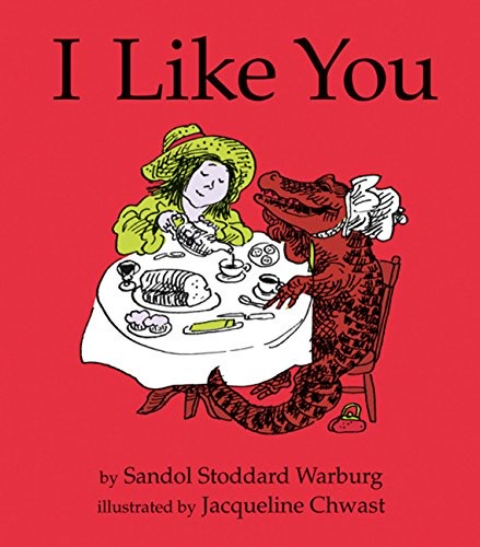 I Like You by Sandol Stoddard Warburg and Jacqueline Chwast - The best picture books about love