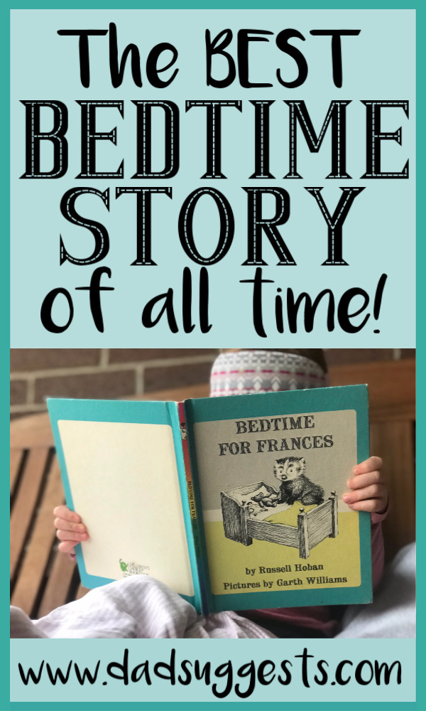 Bedtime For Frances is the best bedtime story of all time. This is hands down the best bedtime picture book ever made. It's dry wit is hilarious, the nighttime fears of Frances are legitimately scary, and the parenting from Frances' parents is on point. #bedtimebooks #bedtimestories #bestpicturebooks #kidsbooks #dadsuggests