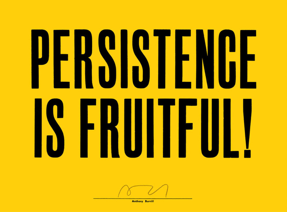 Persistence Is Fruitful, £50  —Anthony Burrill, They Made This