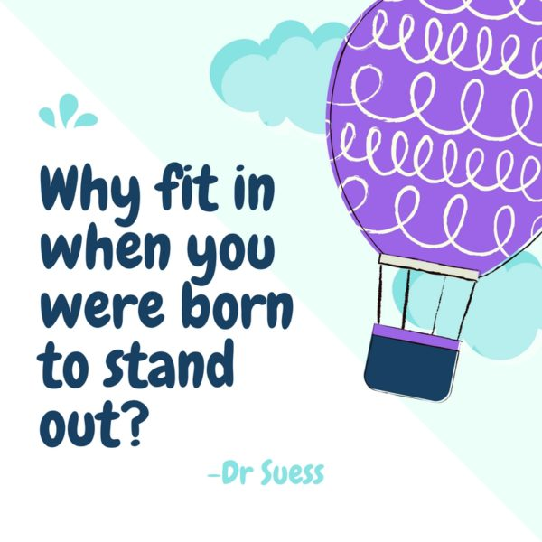 why-fit-in-when-you-were-born-to-stand-out
