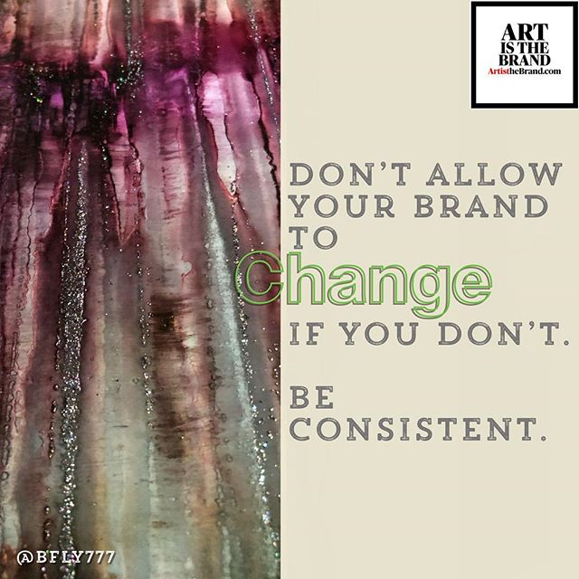 Consistency is key. Make sure that You and Your Brand's Voice aligns! #Consistency #Alignment #Change #ArtIsTheBrand #BrandVoice #Authenticity #OwnYourSkill #OwnYourGift #OwnYourPurpose #TheBusinessOfArt #NotJustPrettyPictures #BrandMarketing  Art By @bfly777 (www.BFLY777.com)