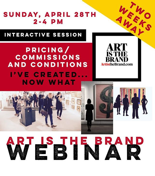 Two Weeks Away! REGISTER NOW!!Art is about Business too. And Money.  So let's get the questions  about Money and Commissions out of the way! Register Today. April 28th 2-4 PM EDT #ArtIsTheBrand #Webinar #PricingAndConditions #EarningsAndCommissions #TheBusinessOfArt