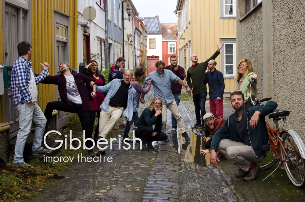 Gibberish(NO) - Gibberish is a crack SWAT-team delivering swift laughs and explosive punchlines. This international A-team is armed with superior wit and state of the art improv-techniques. Gibberish takes care of all forms of boredom, soullessness, and other forms of terrorism, with a hundred percent success rate.