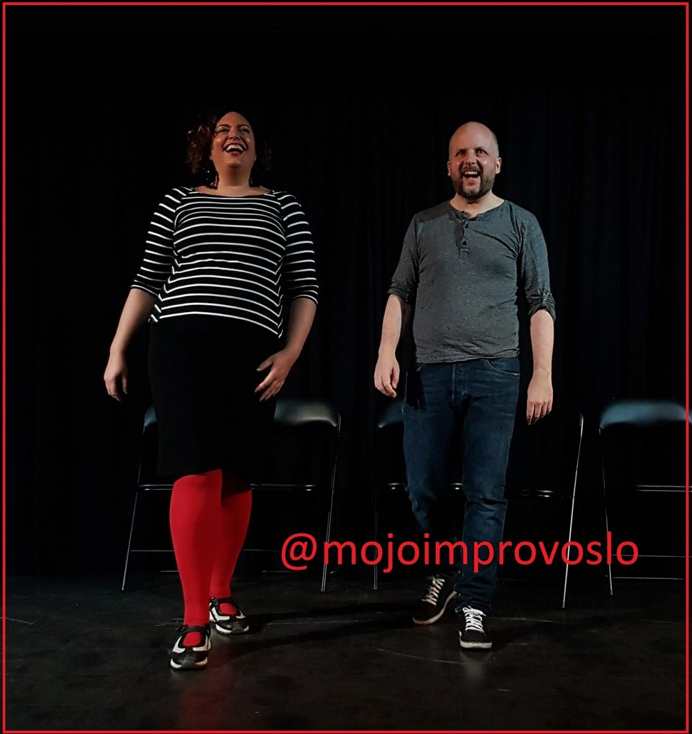 MoJo(NO) - Meet MoJo, one of Oslo's newest improv duos. They take great pride in the fact that they are at least 50% more gender-balanced and ethnically diverse than most improv troupes in this ice-clad land called Norway. Educators by day, improvisers by night, what Mona & Jørgen cannot express intellectually or verbally - they make up for through interpretive dance.