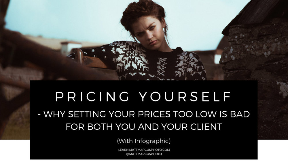 Pricing-yourself-as-a-photographer---Why-setting-your-prices-too-low-is-bad-for-both-you-AND-your-client.jpg