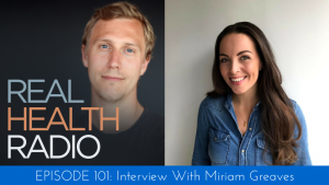 Real Health Radio: Interview With Miriam Greaves