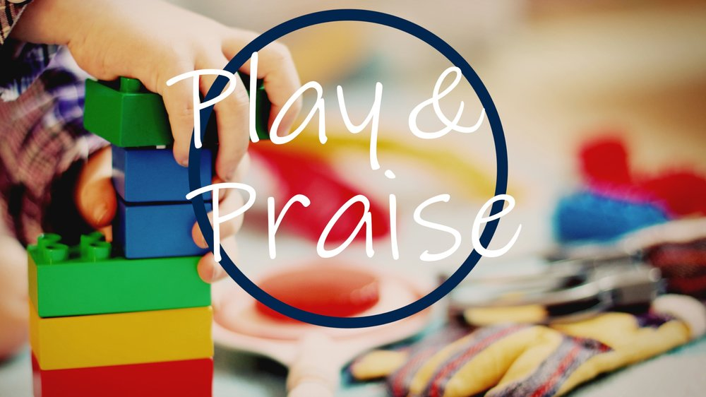Join us for play and praise each week! -