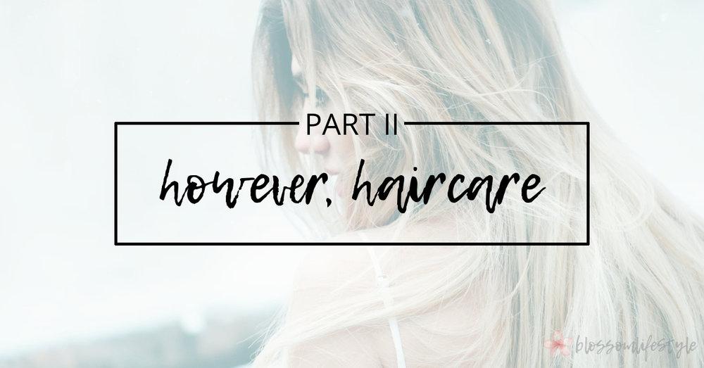 Part 2 - However, Haircare.jpg