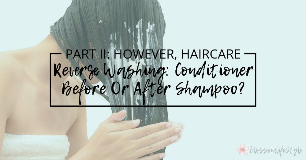 Part 2 - However, Haircare - Reverse Washing.jpg