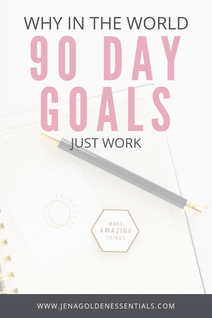 Why In The World 90 Day Goals Just Work.jpg