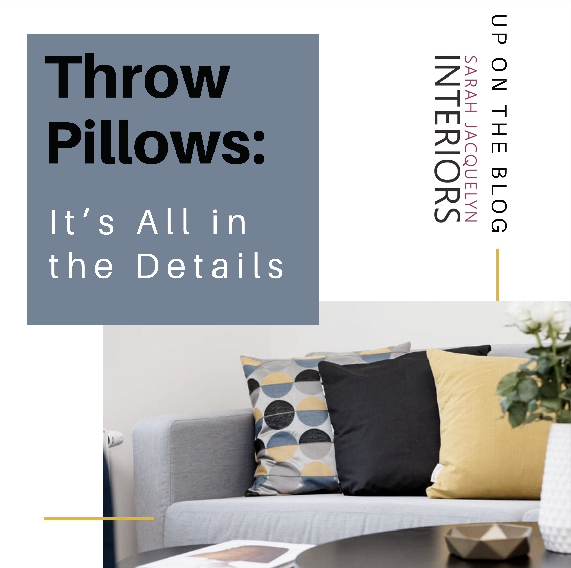 Throw Pillows It S All In The Details Sarah Jacquelyn Interiors