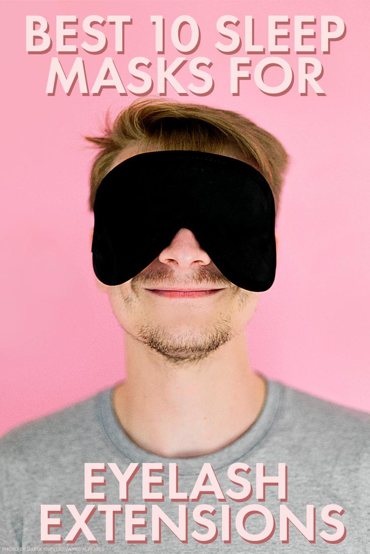 d4beb06b0 Best 10 Sleep Masks for Eyelash Extensions — Blushcon