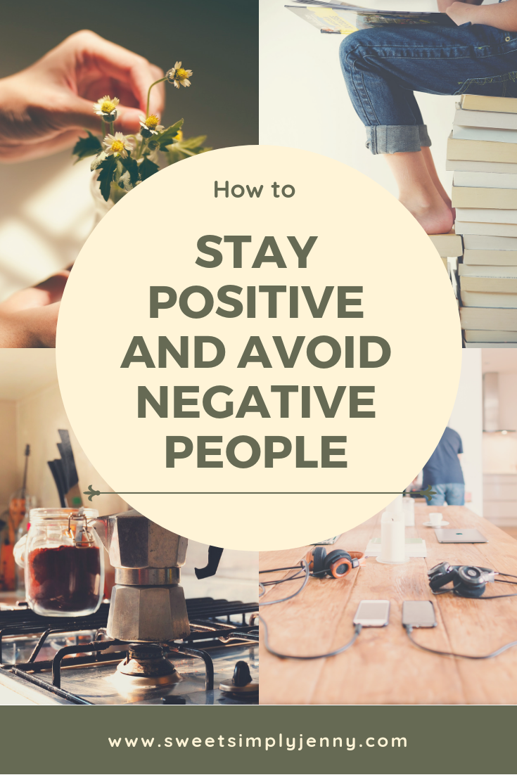 How to stay positive and avoid negative people, staying positive, narcissistic people, avoiding negative people, how to take care of yourself, self care practices, self care tips, self care growth, self ca.png