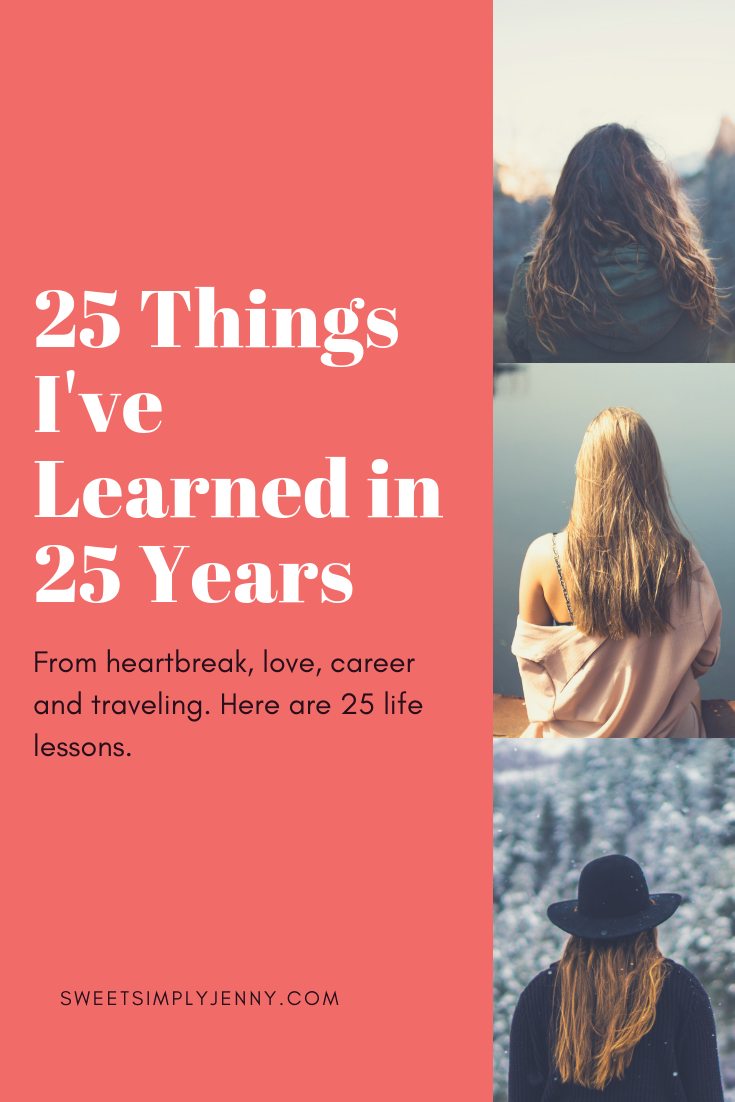 25 Things I've Learned in 25 Years. 25 life lessons, 25 life lessons to know, 25 things i've learned in the past 25 years, 25 life lessons at 25, self growth, career, how to stop seeking validation, life g.png