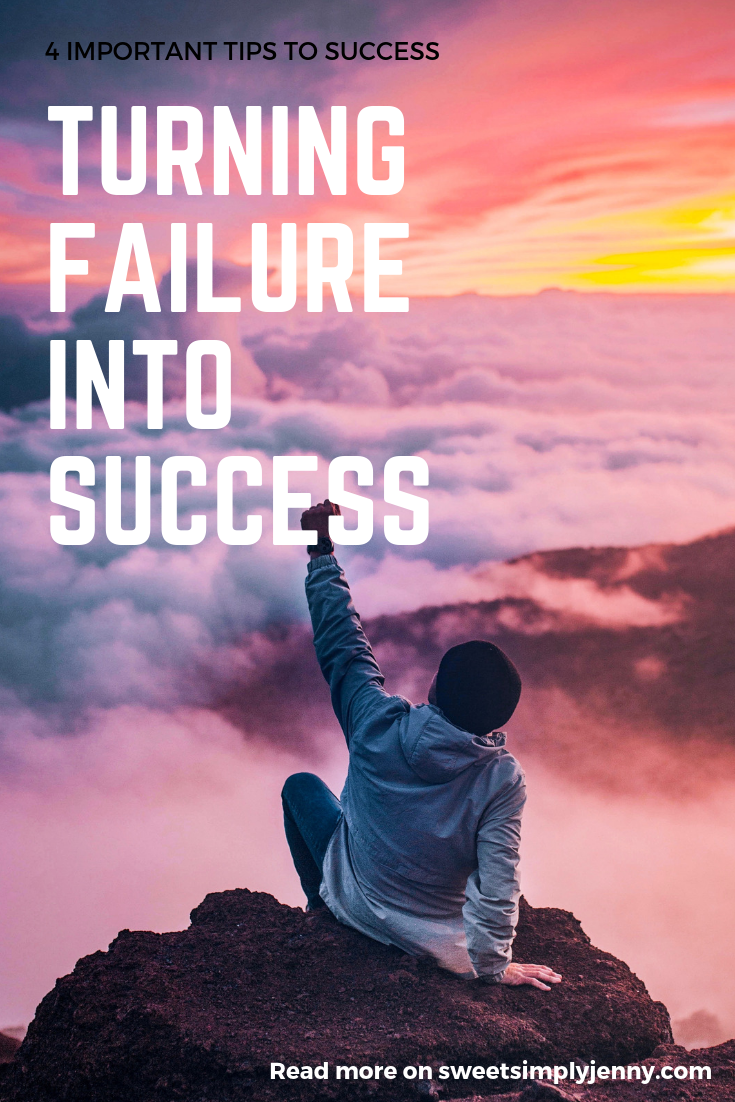 turning failure into success, how to turn failure into success, 4 important tips to success.png