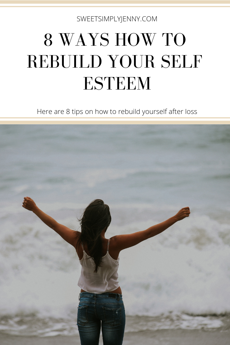 8 ways on how to rebuild your self esteem, how to rebuild yourself, tips to rebuild your self esteem, rebuilding yourself, happiness.png
