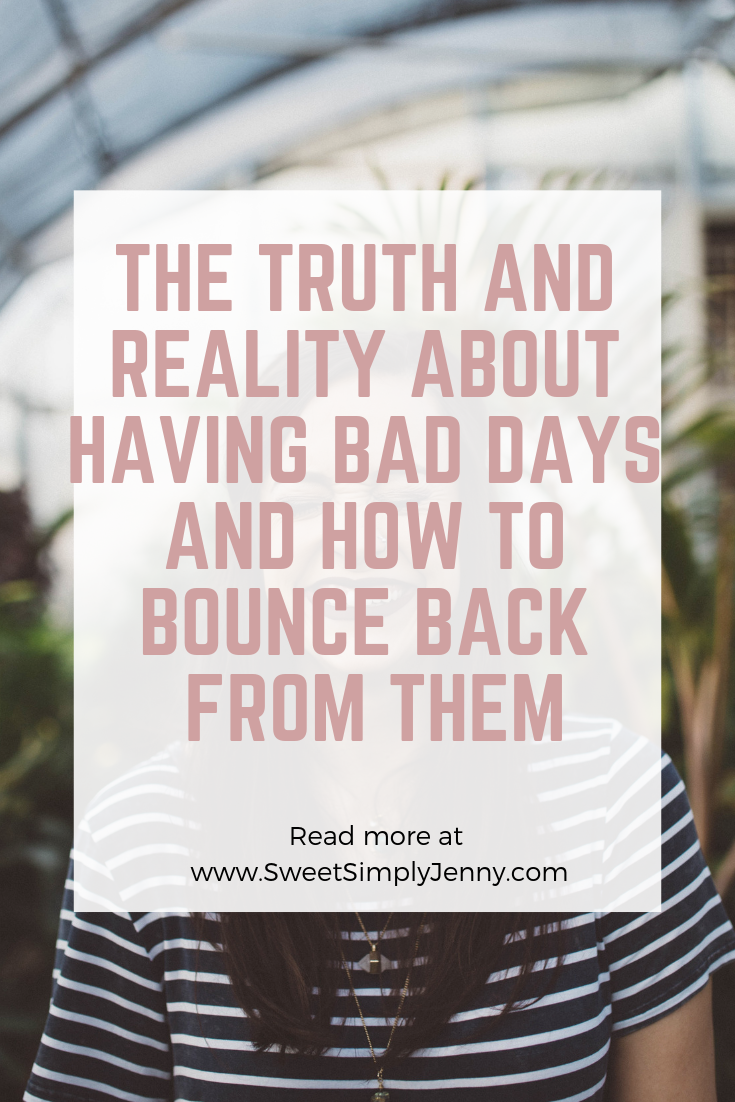 the truth and reality about having bad days and how to bounce back from them, read more, how to have better days  (1).png