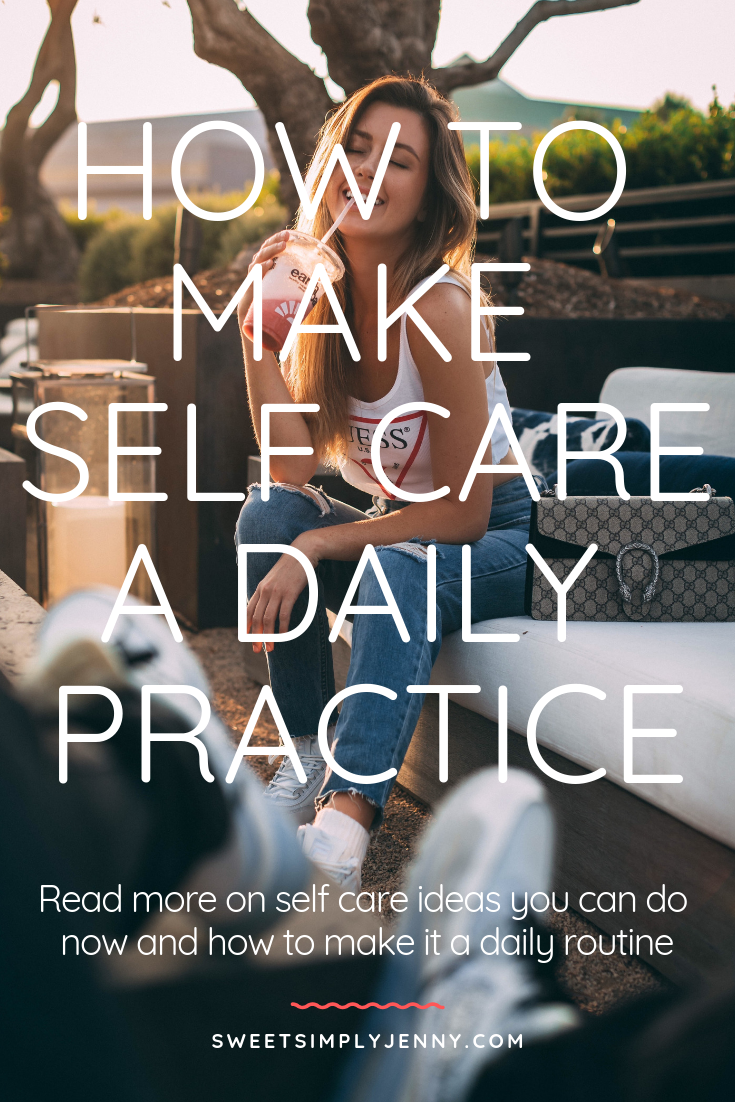 making self care a daily practice, how to make self care a daily practice, how to make self care a daily routine, making self care a daily practice, make self care a practice (1).png
