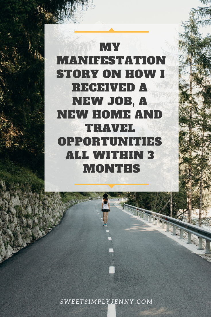 my manifestation story on how i received a new job, a new home and travel opportunities all within 3 months, how to manifest what you want, how to manifest your desired life.png