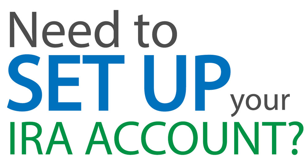 - Click here to set up your IRA Account.