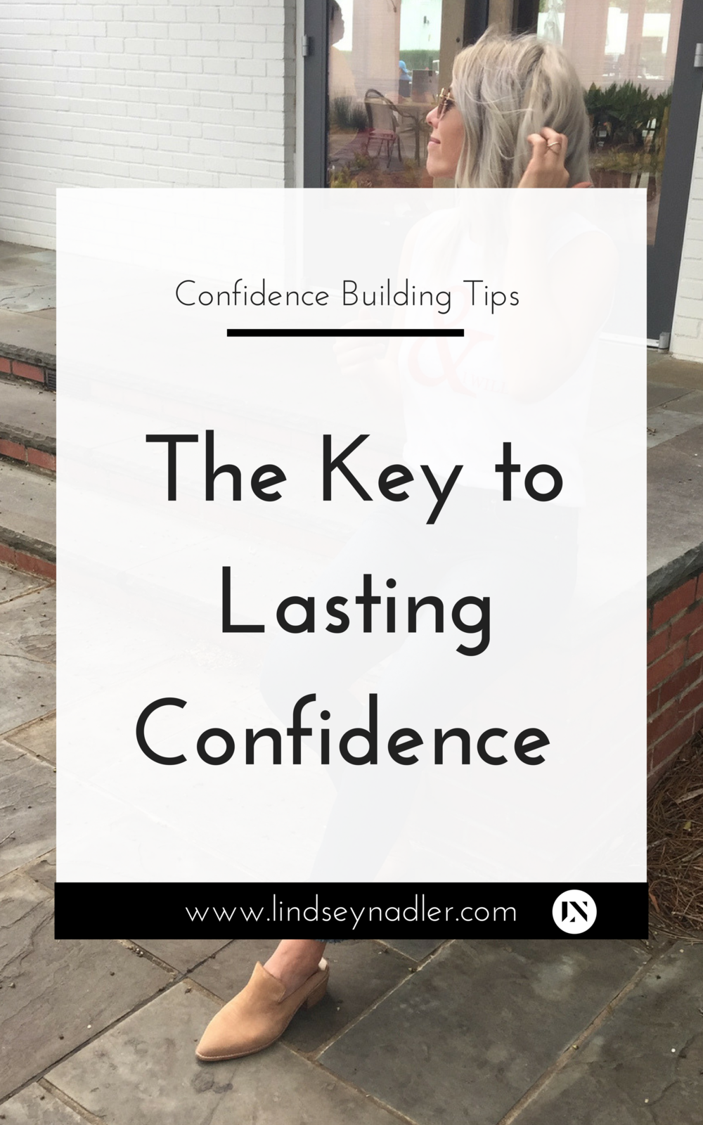 The Key to Lasting Confidence