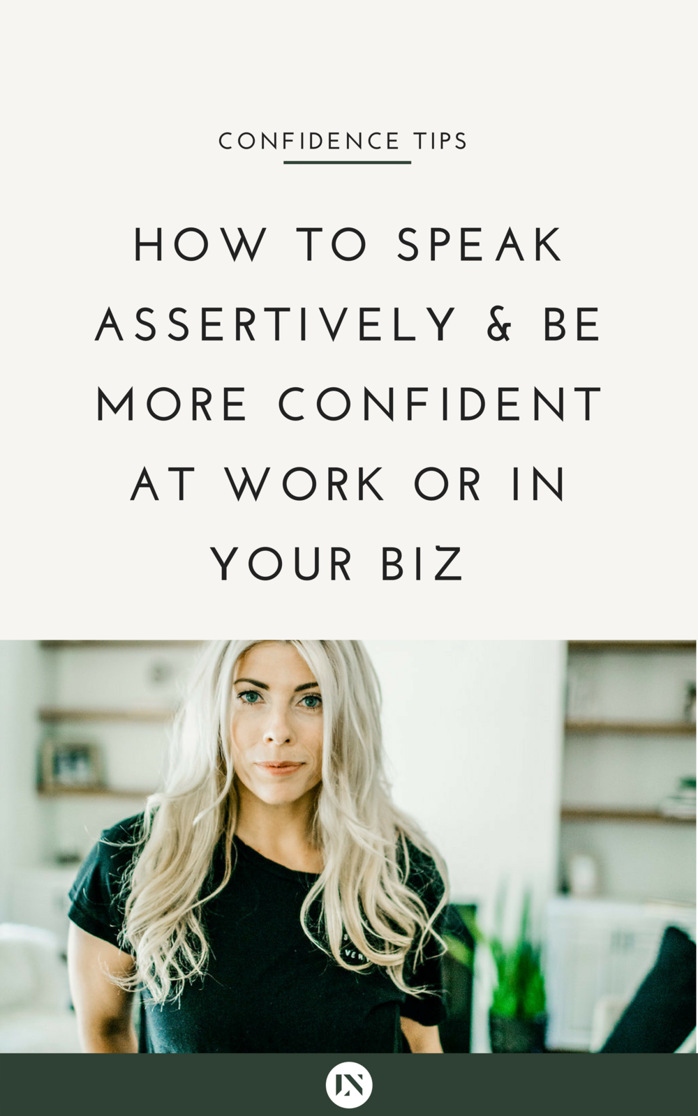 How to Speak Assertively and Be More Confident at Work or in Your Biz
