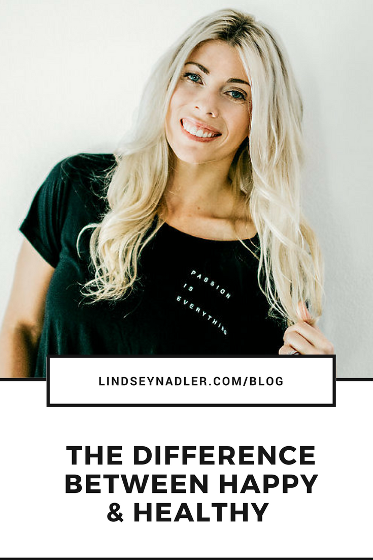 The Difference between Happy & Healthy:  Lindseynadler.com/blog