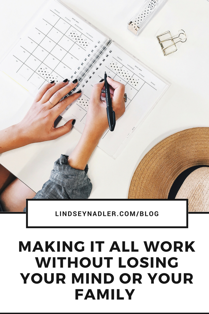 Making It all Work | Keys To Life Balance |  lindseynadler.com/blog