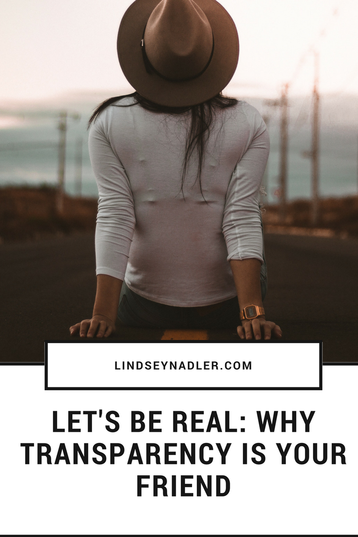 Being Real: Why Transparency Is Your Friend l indseynadler.com/blog