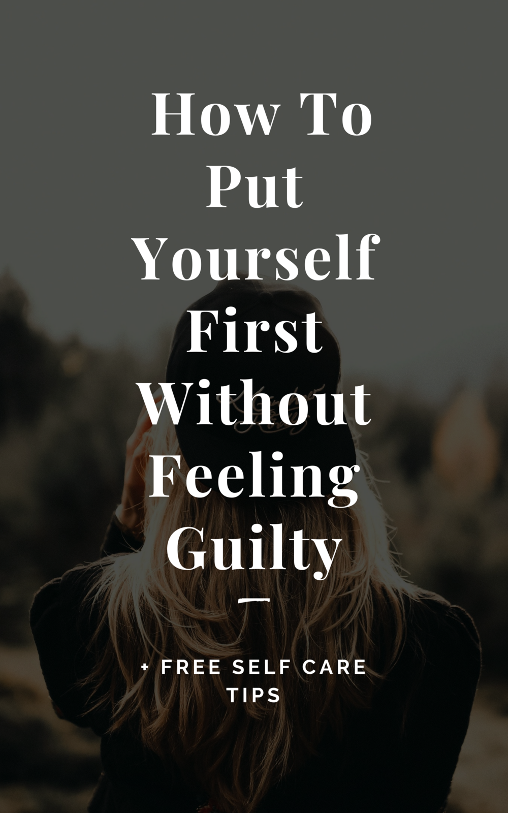 Why You Shouldn't Feel Guilty For Putting Yourself First
