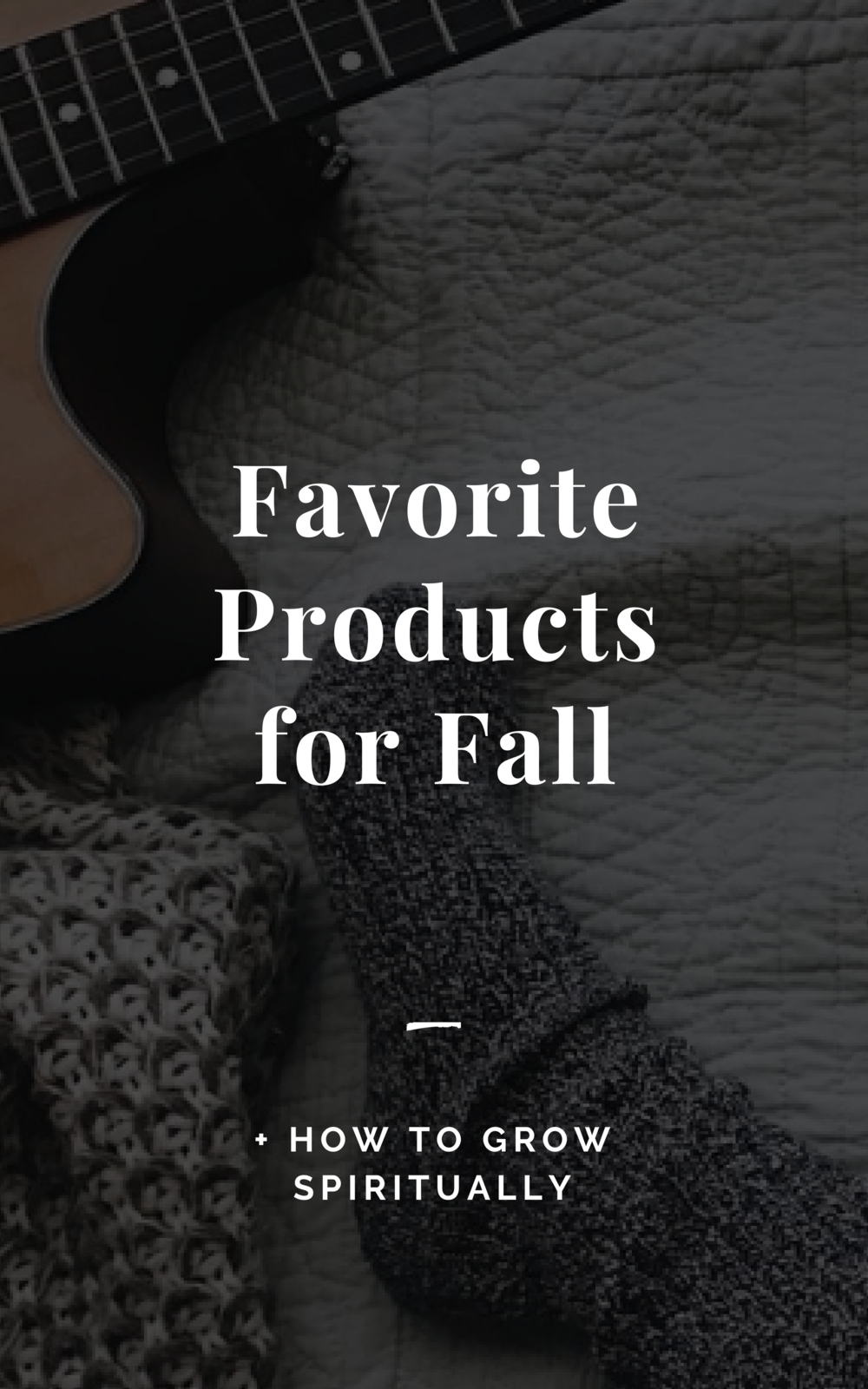 Favorite Products for Fall