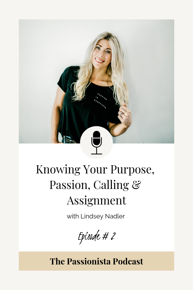 Knowing Your Purpose, Passion, Calling & Assignment