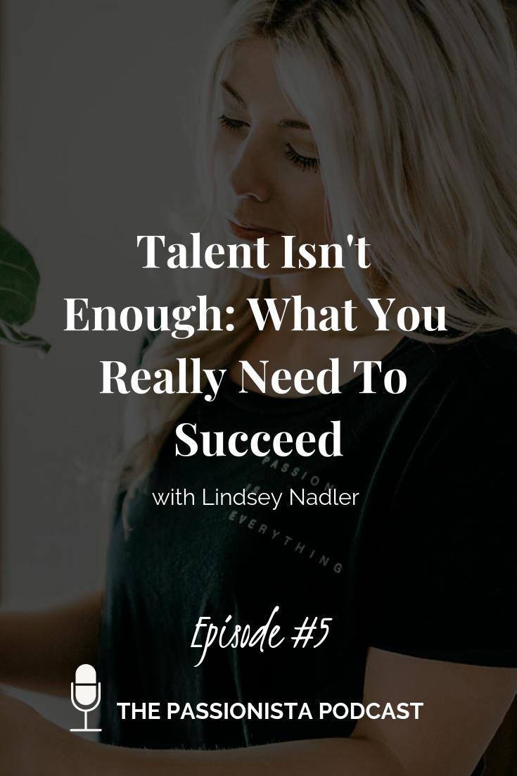 Talent Isn't Enough