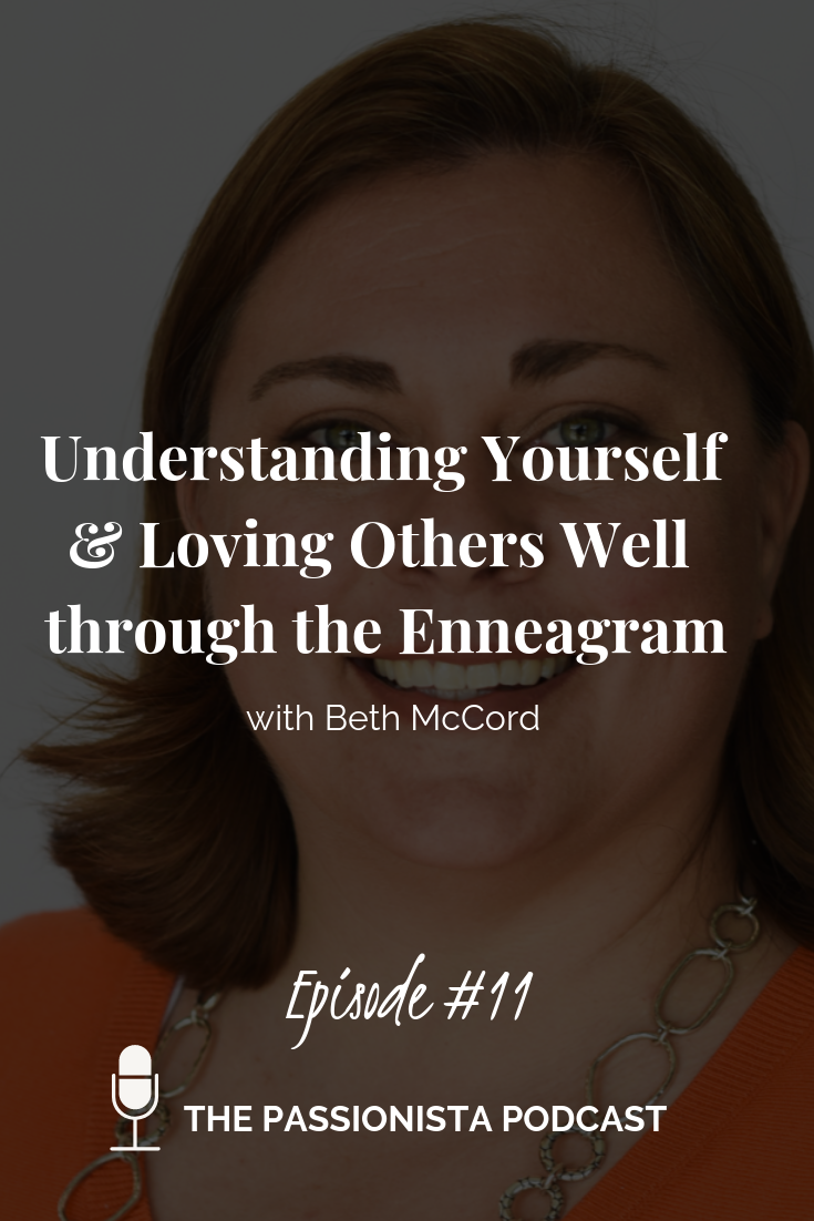 Understanding Yourself & Loving Others Well through the Enneagram