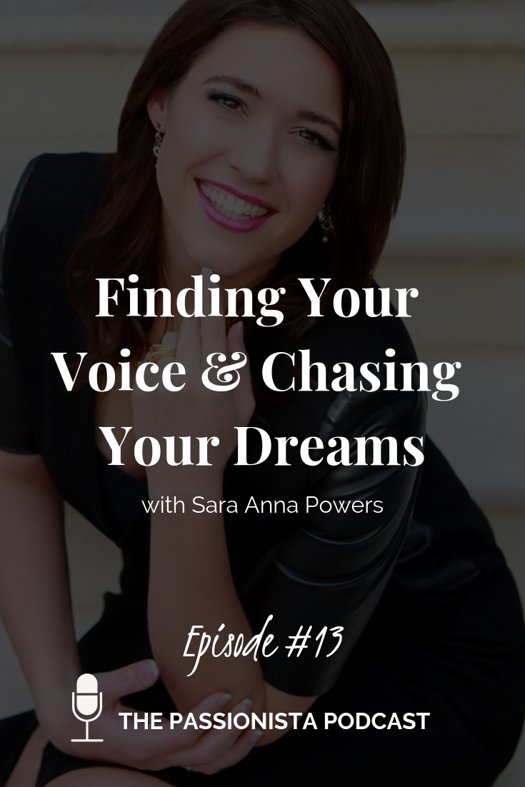Finding Your Voice & Chasing Your Dreams with Sara Anna Powers
