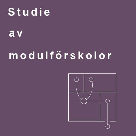 Stockholms byggnadsförenings jubileumsstiftelses stipendium - Studie av modulskolor