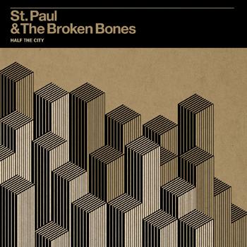 St Paul and the Broken Bones - Half the City