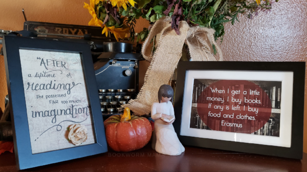 A couple of Bookish Items I LOVE.  Wisdom by  Willow Tree. Erasmus quote from Books & Beverages. Quote from Joanna Davidson Politano.