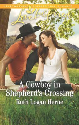A Cowboy in Shepherds Crossing by Ruth Logan Herne.jpg