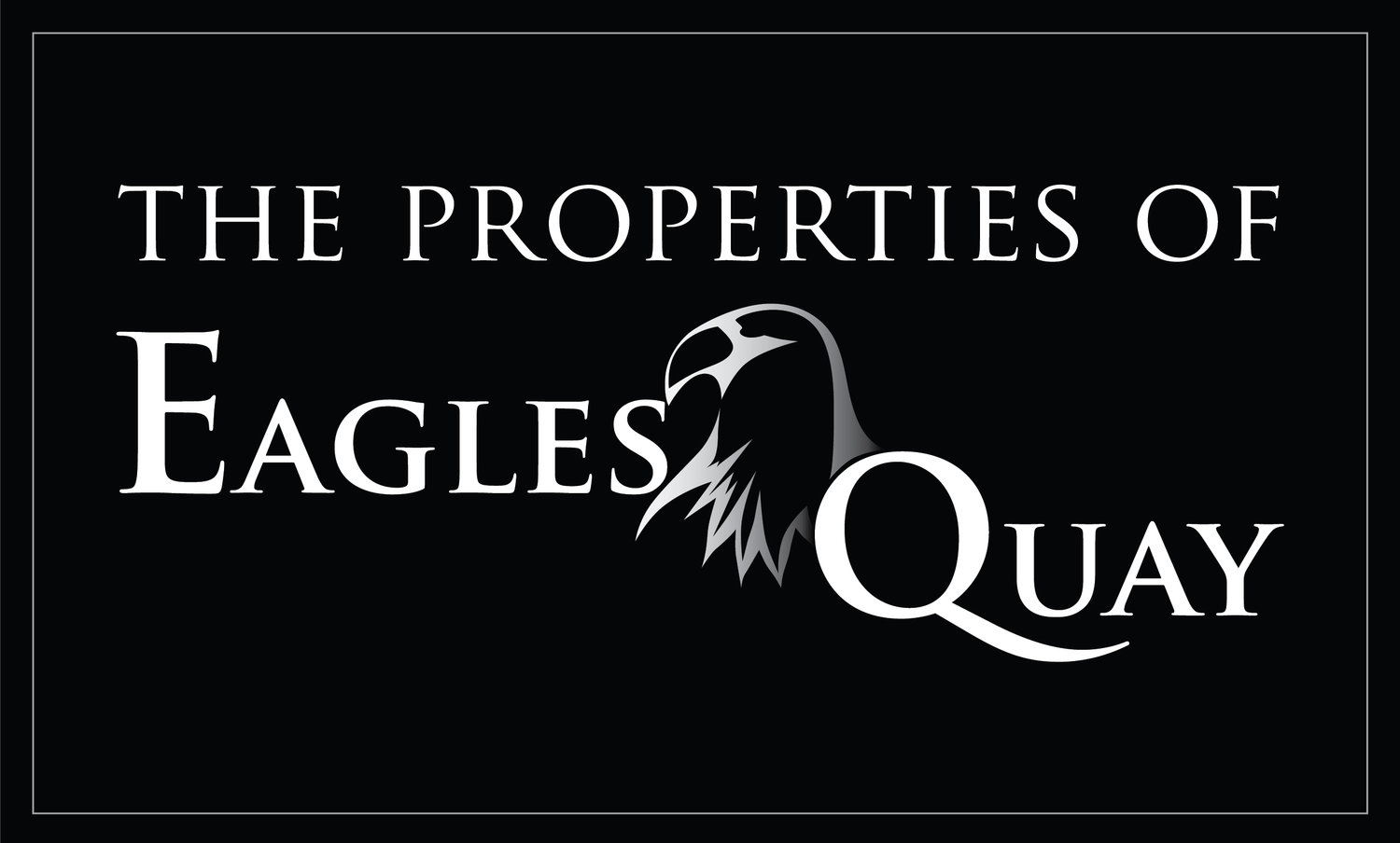 The Properties of Eagles Quay