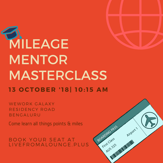 Mileage Mentor MasterClass BLR - Date: October 13, 2018Time: 10:15 AM to 2:30 PMLocation: WeWork Galaxy, 43, Residency Rd, Shanthala Nagar, Ashok Nagar, Bengaluru