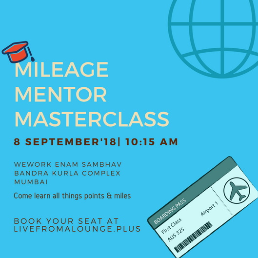 Mileage Mentor MasterClass BOM - Date: September 8, 2018Time: 10:15 AM to 2:30 PMLocation: WeWork Enam Sambhav, C-20, G Block Road, Bandra Kurla Complex, Mumbai 400051