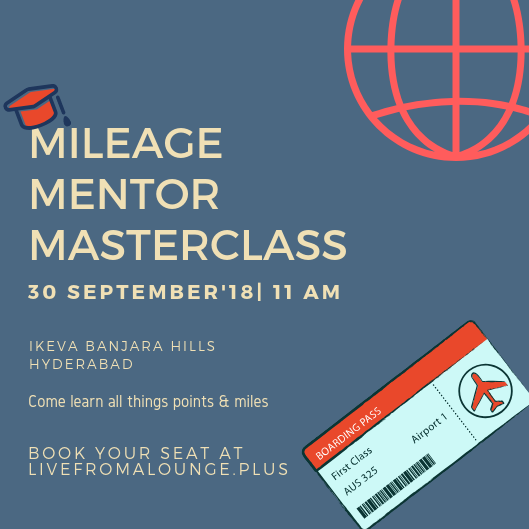 Mileage Mentor MasterClass HYD - Date: September 30, 2018Time: 11:00 AM to 3:00 PMLocation: iKeva, Level 1, am@10, MB Towers, Banjara Hills, Hyderabad, 500034Fees: Regular: INR 7500 + GST
