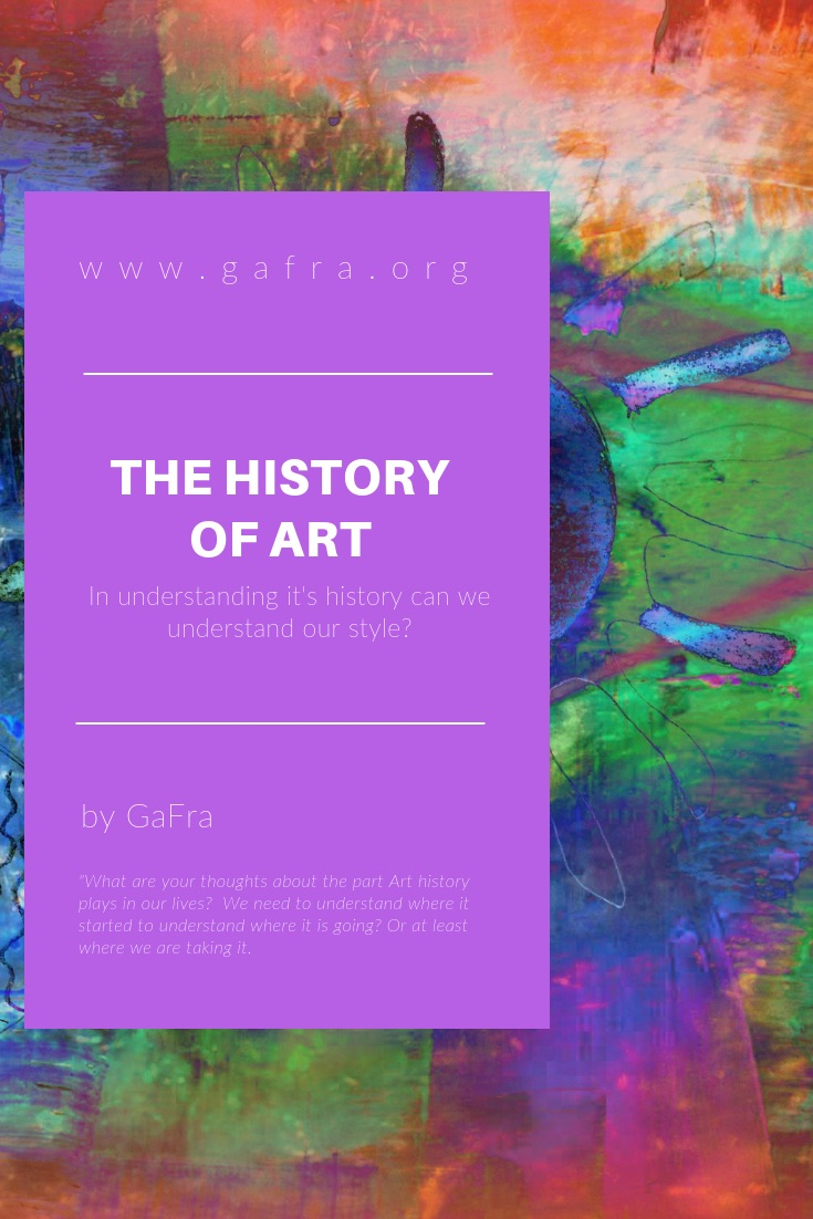 My Short History lesson on Art. I learned a lot myself from just writing this blog. www.gafra.org