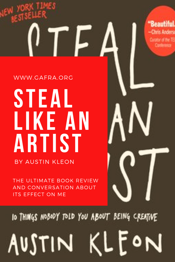 Steal Like An Artist by Austin Kleon……My Book Review. www.gafra.org