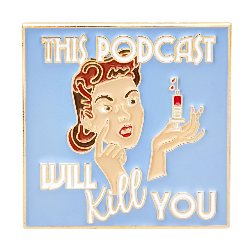 This Podcast Will Kill You: Enamel Pin $8.00