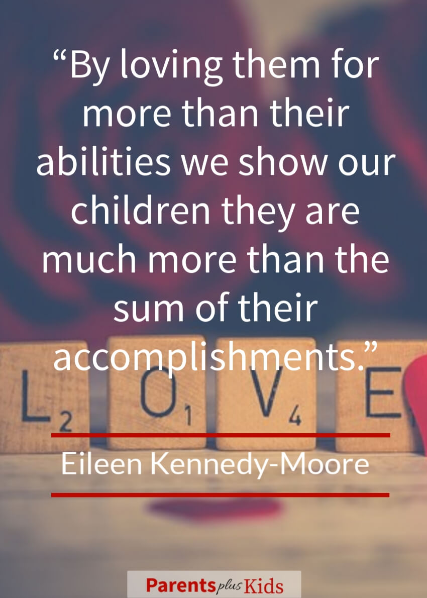 This quote by Eileen Kennedy-Moore is talking about just loving your children where they're at.  Click to see all the other parenting quotes.