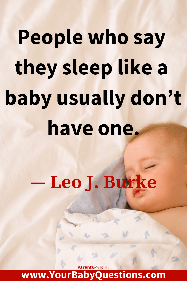 Baby quote by leo j. burke about baby sleeping #newmom #newdad #parenting #babysleepingtips