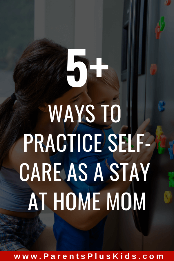 Tips and advice to help stay at home moms practice self-care. #stayathomemoms #SAHMs
